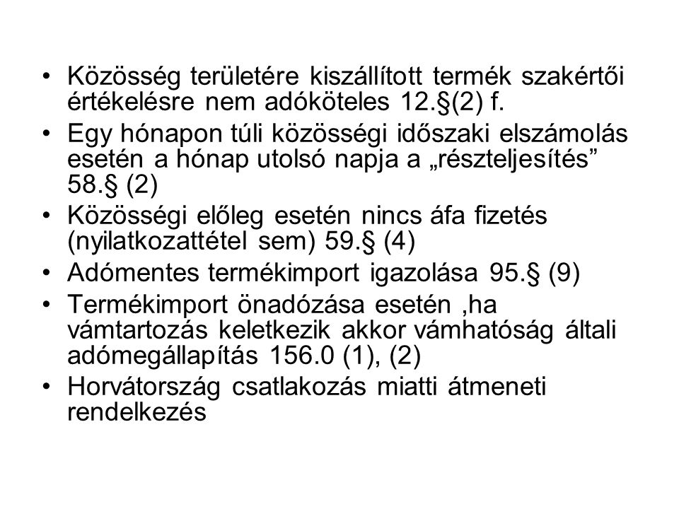 Közösség területére kiszállított termék szakértői értékelésre nem adóköteles 12.§(2) f.