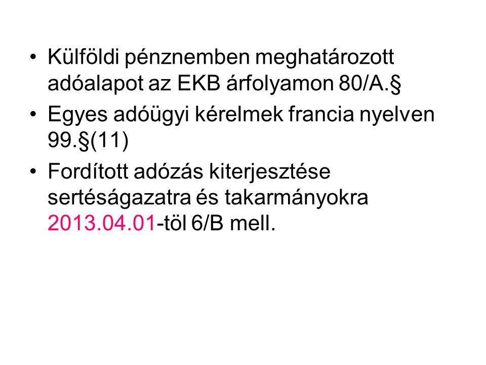 Külföldi pénznemben meghatározott adóalapot az EKB árfolyamon 80/A.§