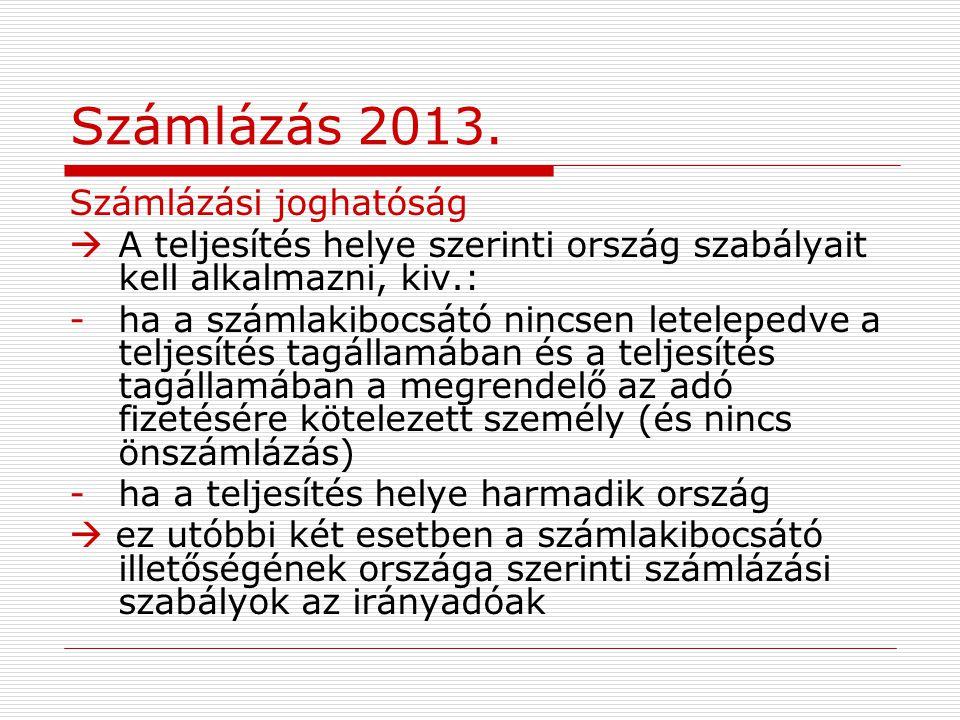 Számlázás 2013. Számlázási joghatóság