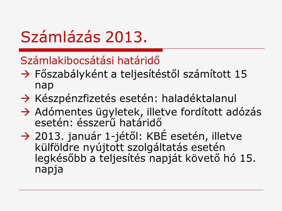Számlázás 2013. Számlakibocsátási határidő