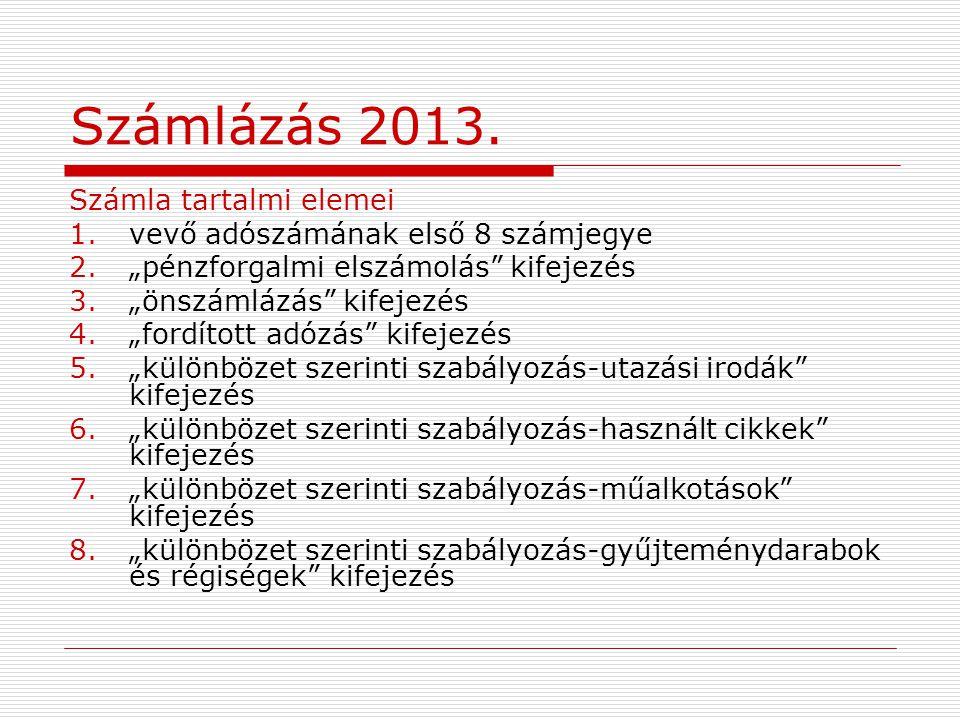 Számlázás 2013. Számla tartalmi elemei