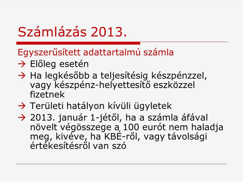 Számlázás 2013. Egyszerűsített adattartalmú számla Előleg esetén