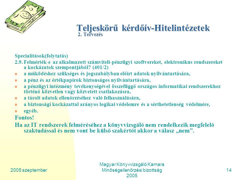 Teljeskörű kérdőív-Hitelintézetek 2. Tervezés