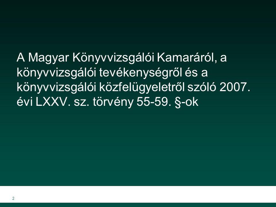 A Magyar Könyvvizsgálói Kamaráról, a könyvvizsgálói tevékenységről és a könyvvizsgálói közfelügyeletről szóló 2007.