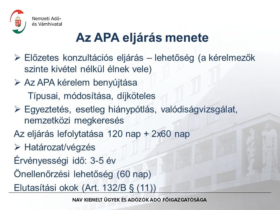 Az APA eljárás menete Előzetes konzultációs eljárás – lehetőség (a kérelmezők szinte kivétel nélkül élnek vele)