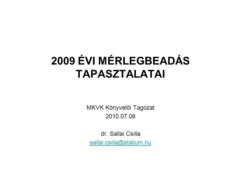 2009 ÉVI MÉRLEGBEADÁS TAPASZTALATAI
