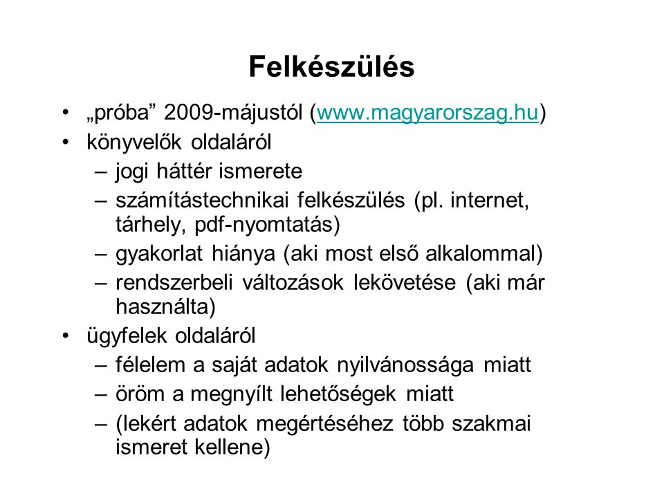 """Felkészülés """"próba 2009-májustól (www.magyarorszag.hu)"""