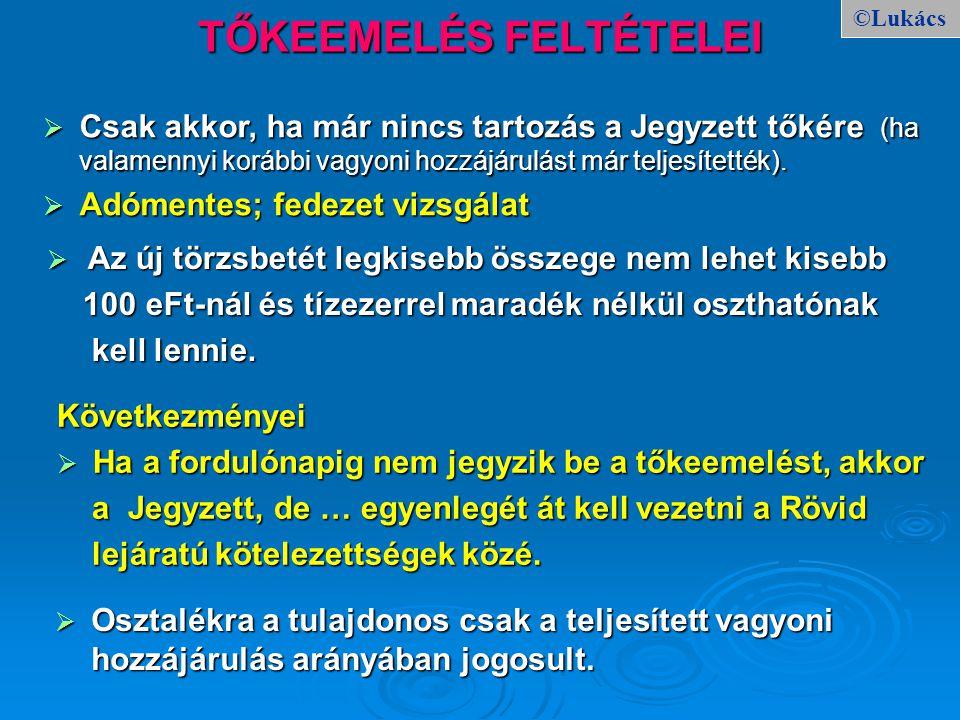 TŐKEEMELÉS FELTÉTELEI