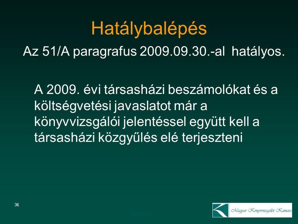 Hatálybalépés Az 51/A paragrafus 2009.09.30.-al hatályos.