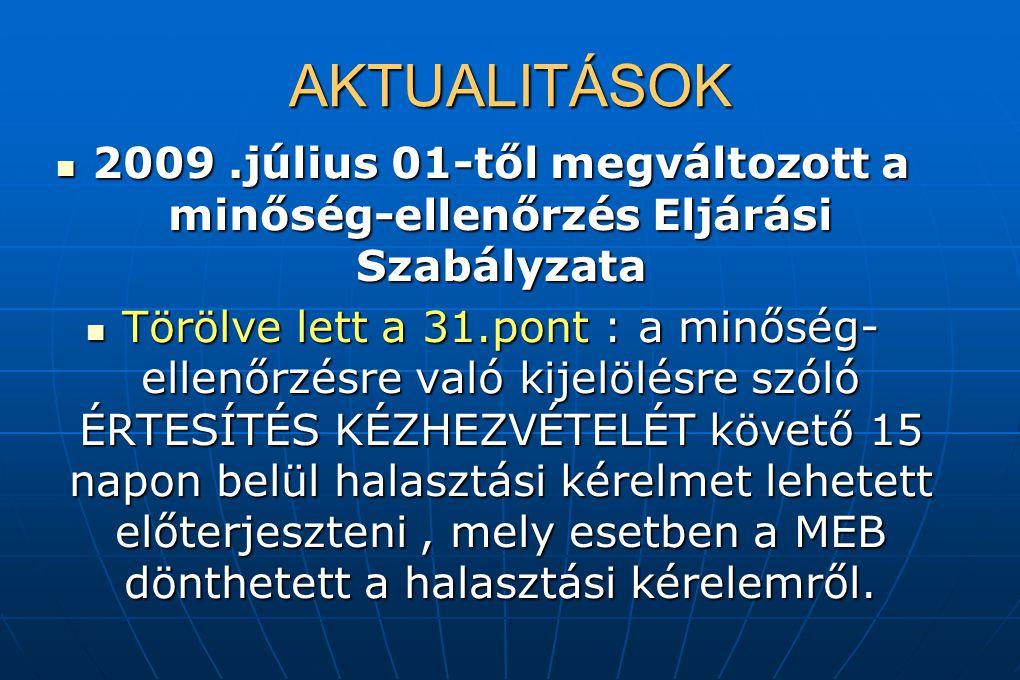 AKTUALITÁSOK 2009 .július 01-től megváltozott a minőség-ellenőrzés Eljárási Szabályzata.