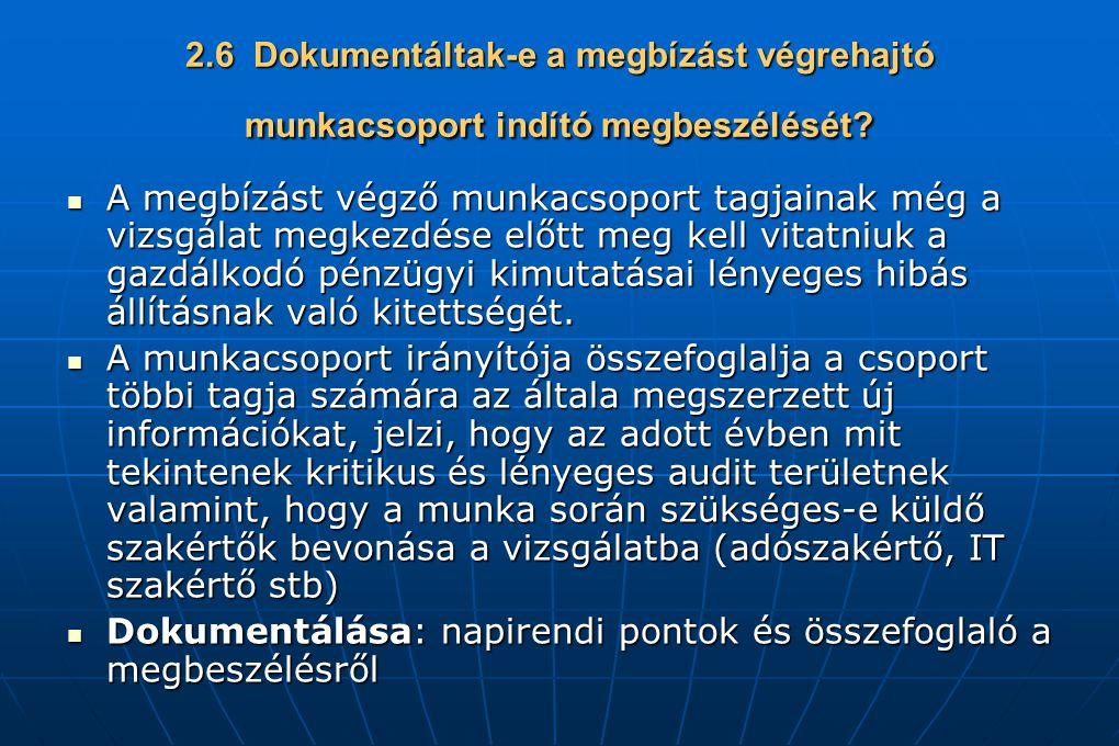 2.6 Dokumentáltak-e a megbízást végrehajtó munkacsoport indító megbeszélését