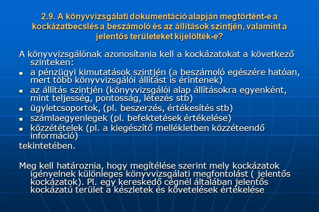 2.9. A könyvvizsgálati dokumentáció alapján megtörtént-e a kockázatbecslés a beszámoló és az állítások szintjén, valamint a jelentős területeket kijelölték-e