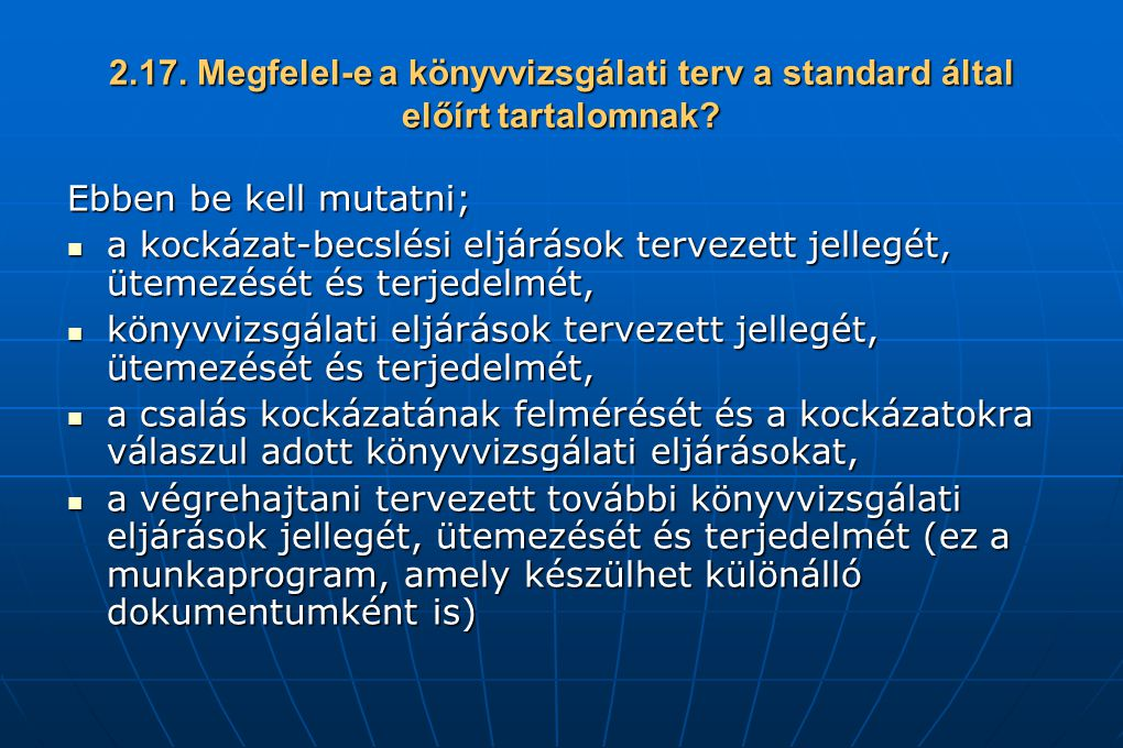 2.17. Megfelel-e a könyvvizsgálati terv a standard által előírt tartalomnak