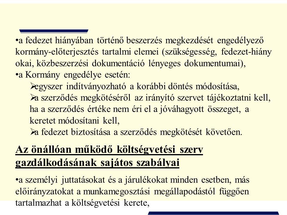 a fedezet hiányában történő beszerzés megkezdését engedélyező kormány-előterjesztés tartalmi elemei (szükségesség, fedezet-hiány okai, közbeszerzési dokumentáció lényeges dokumentumai),