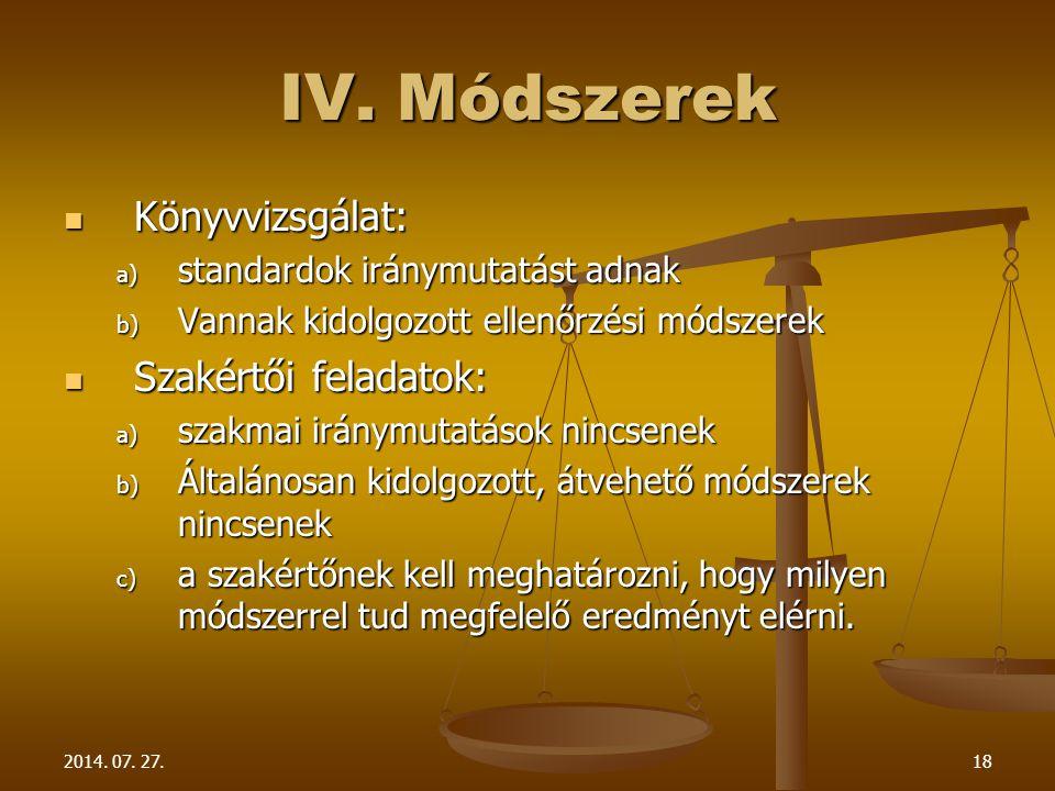 IV. Módszerek Könyvvizsgálat: Szakértői feladatok:
