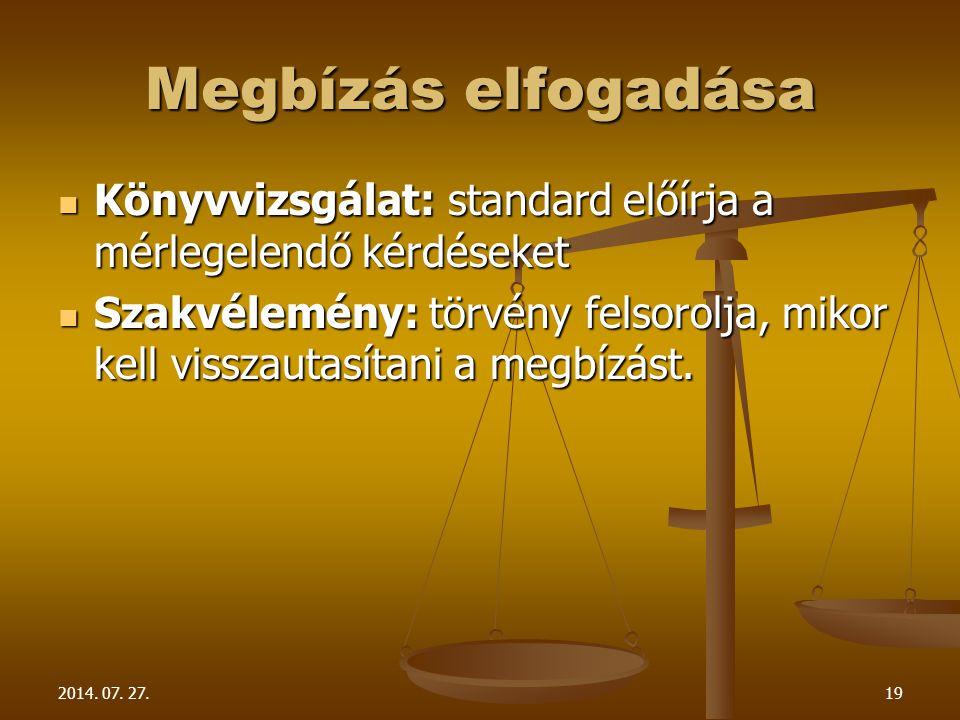 Megbízás elfogadása Könyvvizsgálat: standard előírja a mérlegelendő kérdéseket.