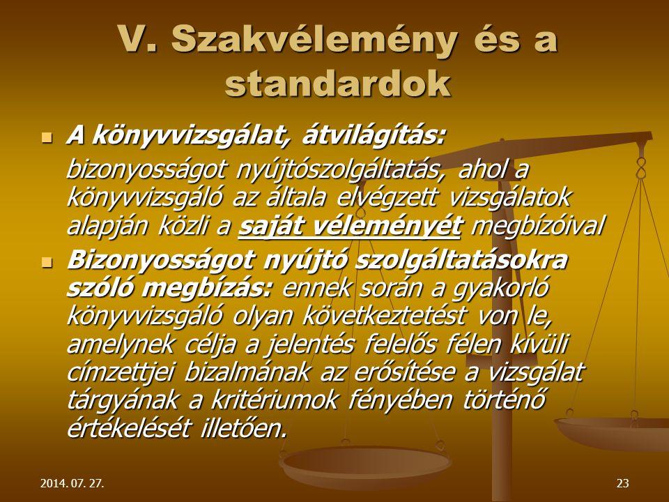V. Szakvélemény és a standardok