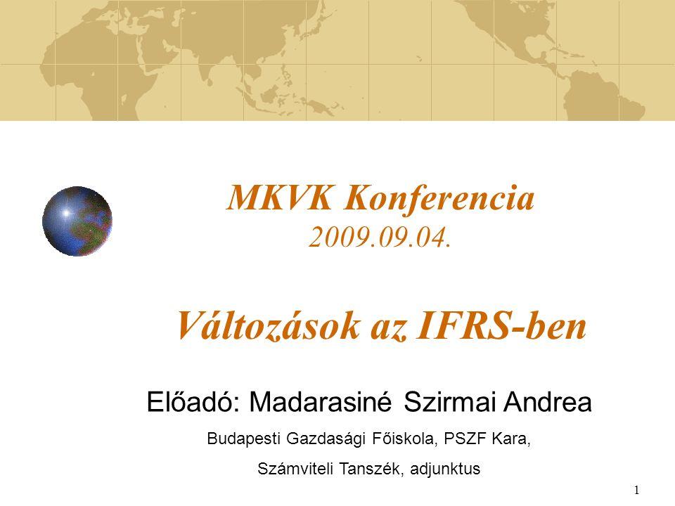 MKVK Konferencia 2009.09.04. Változások az IFRS-ben