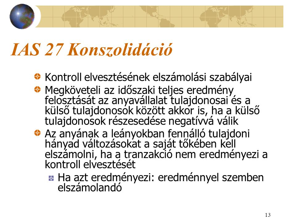 IAS 27 Konszolidáció Kontroll elvesztésének elszámolási szabályai