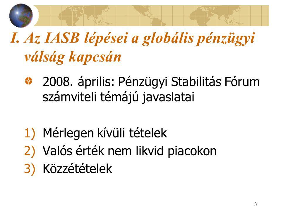 I. Az IASB lépései a globális pénzügyi válság kapcsán