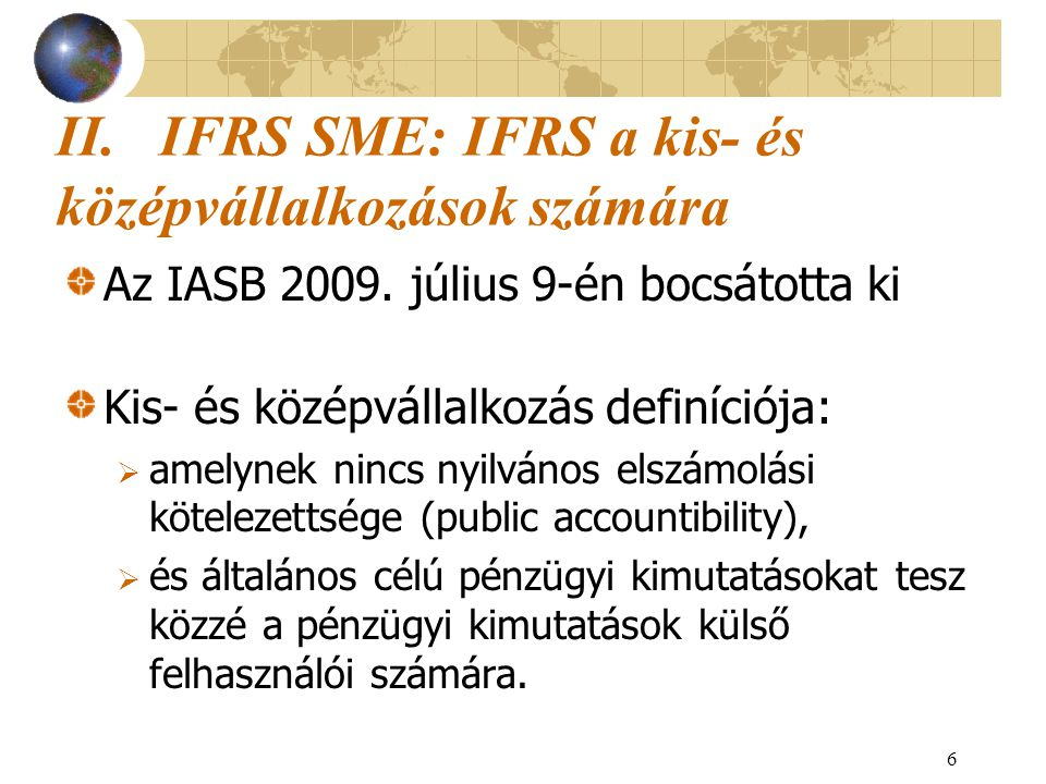 II. IFRS SME: IFRS a kis- és középvállalkozások számára