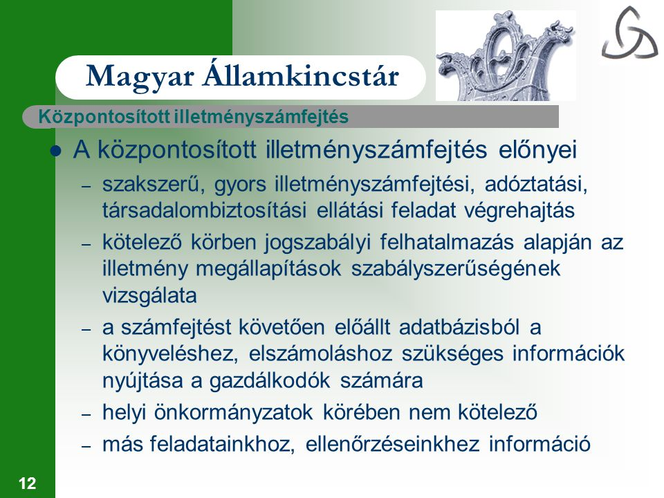 Magyar Államkincstár A központosított illetményszámfejtés előnyei