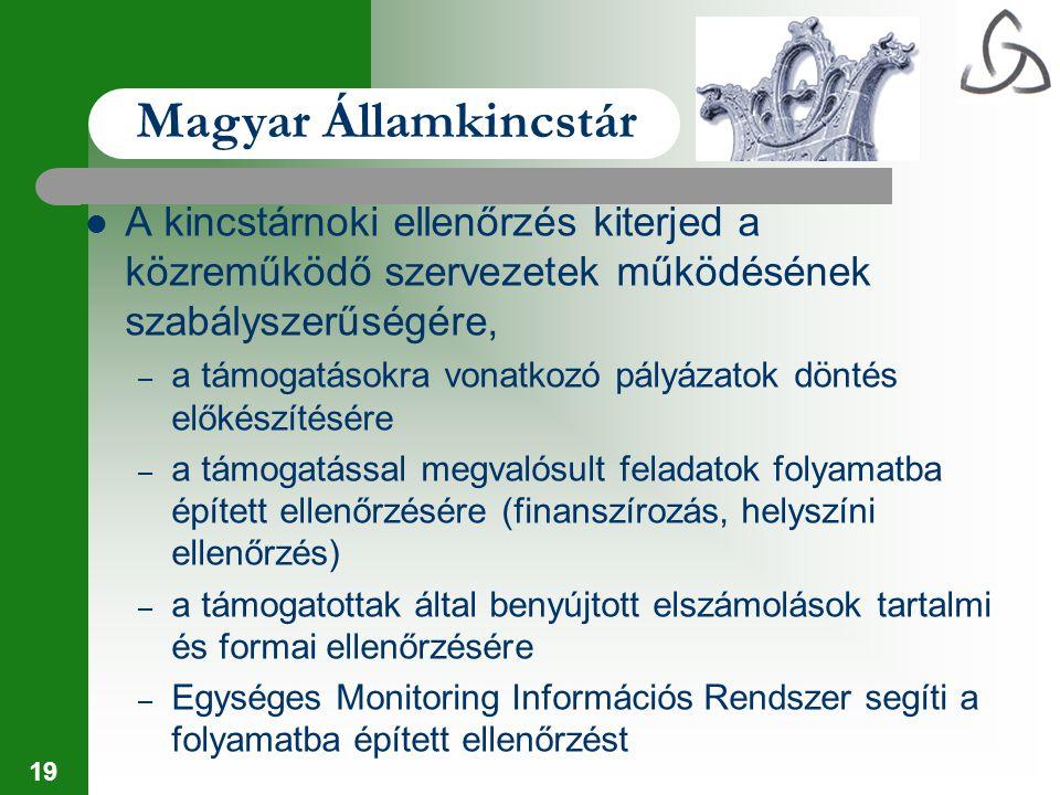 Magyar Államkincstár A kincstárnoki ellenőrzés kiterjed a közreműködő szervezetek működésének szabályszerűségére,
