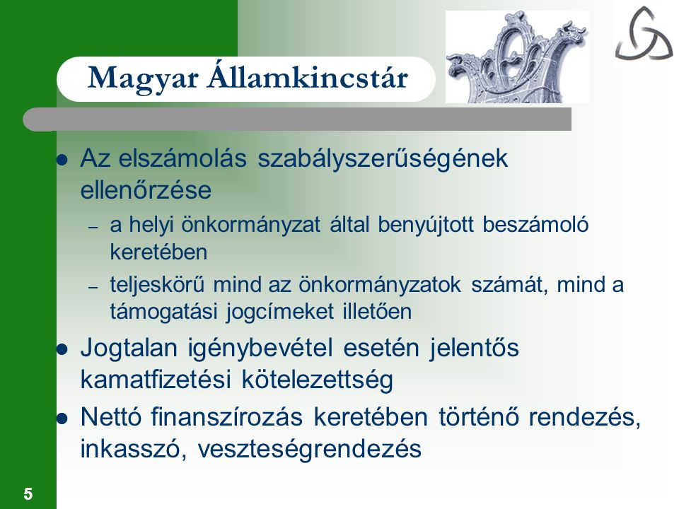 Magyar Államkincstár Az elszámolás szabályszerűségének ellenőrzése