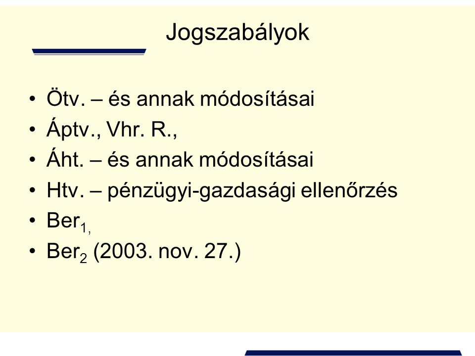 Jogszabályok Ötv. – és annak módosításai Áptv., Vhr. R.,