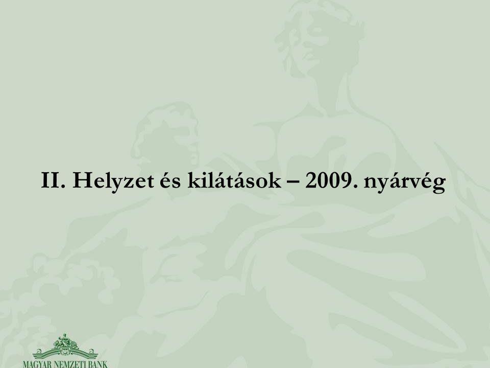 II. Helyzet és kilátások – 2009. nyárvég