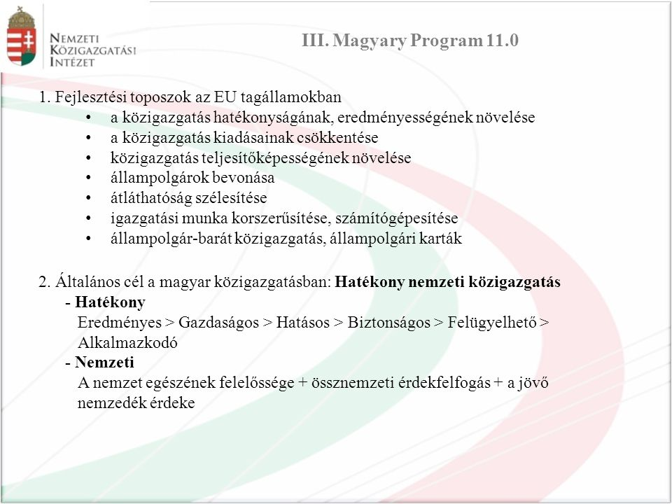 III. Magyary Program 11.0 1. Fejlesztési toposzok az EU tagállamokban