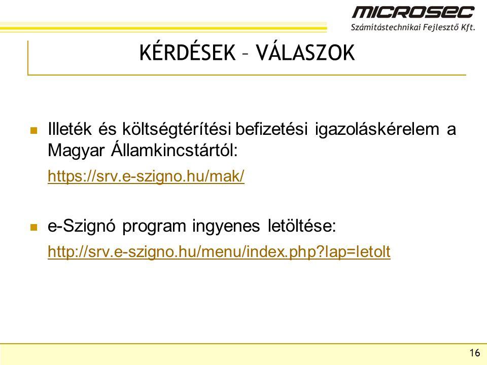 KÉRDÉSEK – VÁLASZOK Illeték és költségtérítési befizetési igazoláskérelem a Magyar Államkincstártól: