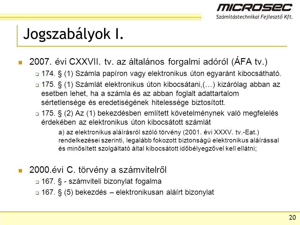 Jogszabályok I. 2007. évi CXXVII. tv. az általános forgalmi adóról (ÁFA tv.) 174. § (1) Számla papíron vagy elektronikus úton egyaránt kibocsátható.