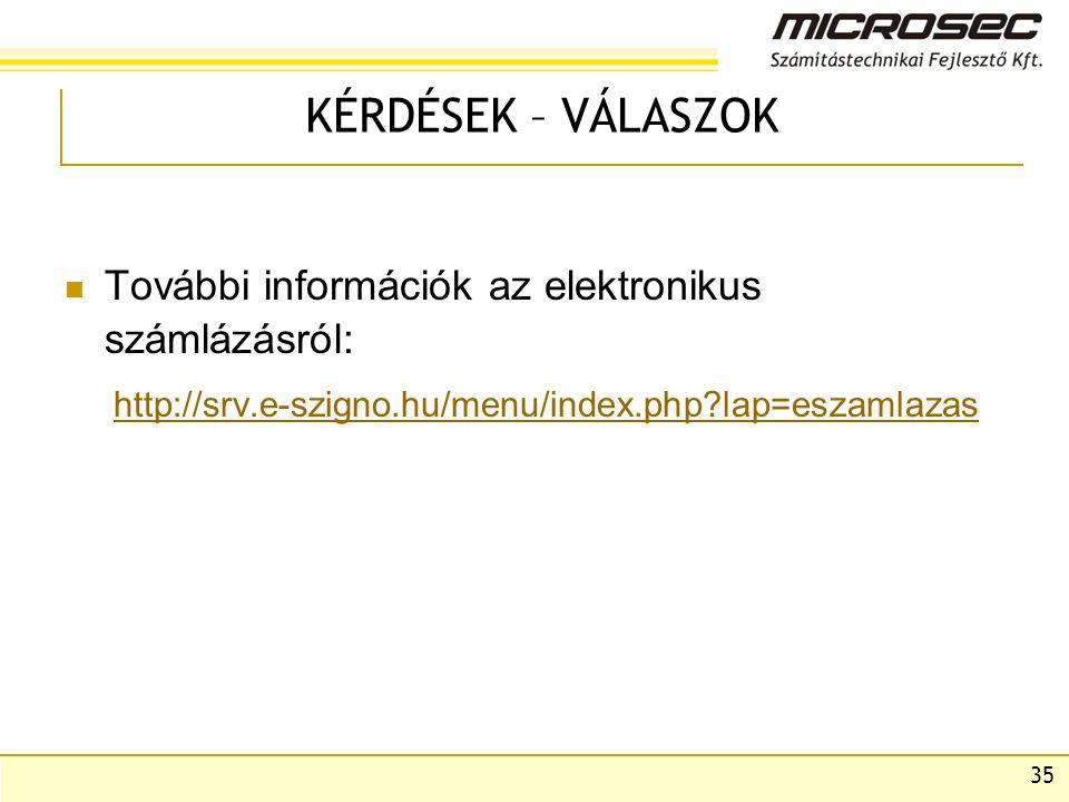 KÉRDÉSEK – VÁLASZOK További információk az elektronikus számlázásról: