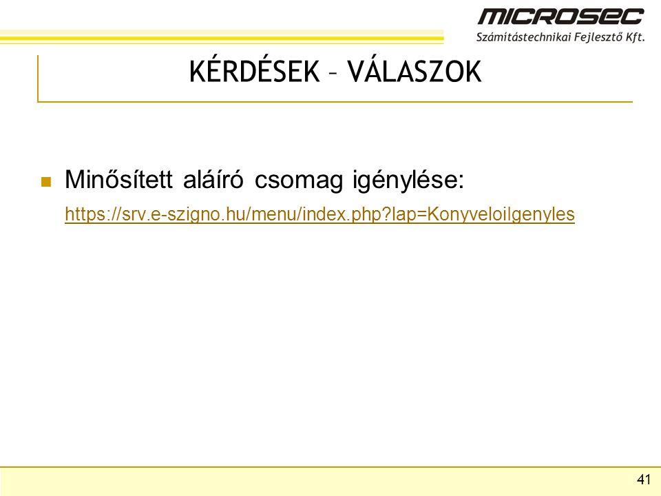 KÉRDÉSEK – VÁLASZOK Minősített aláíró csomag igénylése: