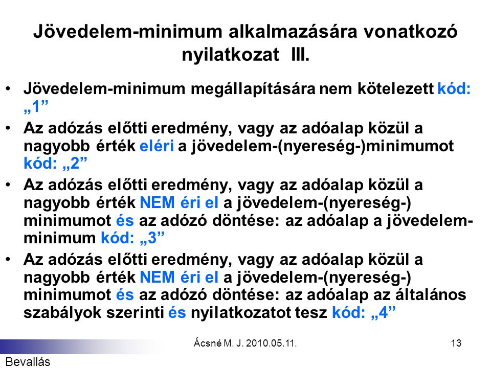 Jövedelem-minimum alkalmazására vonatkozó nyilatkozat III.