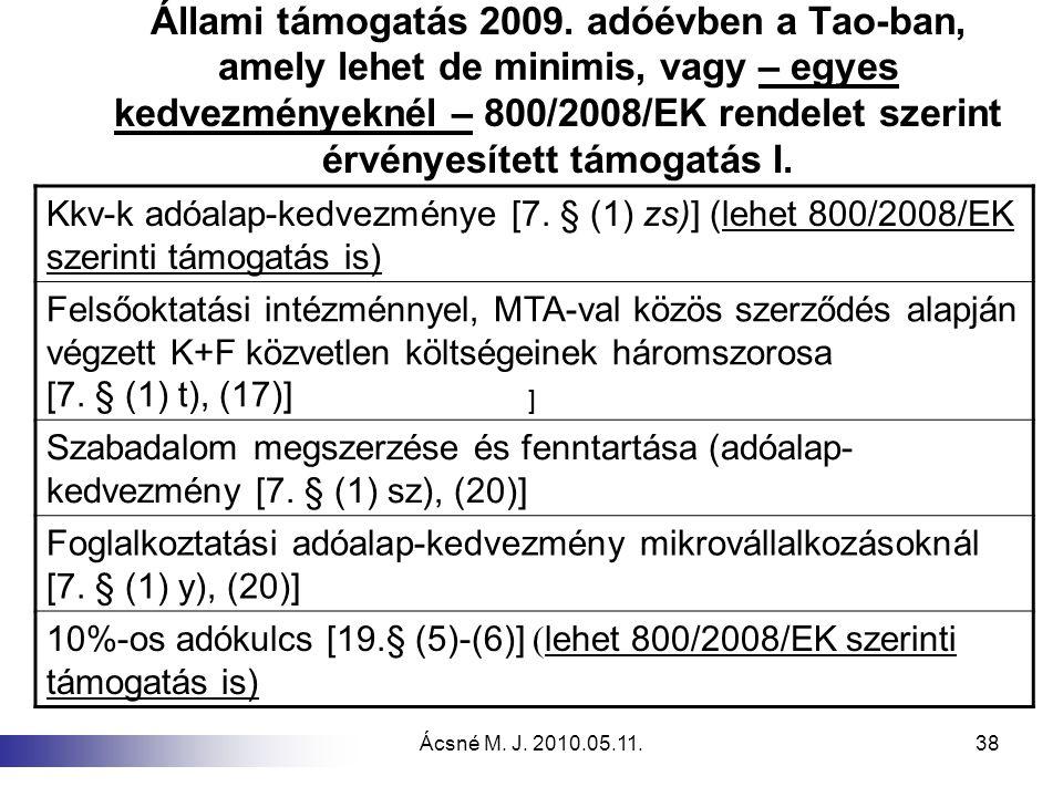 Állami támogatás 2009. adóévben a Tao-ban, amely lehet de minimis, vagy – egyes kedvezményeknél – 800/2008/EK rendelet szerint érvényesített támogatás I.
