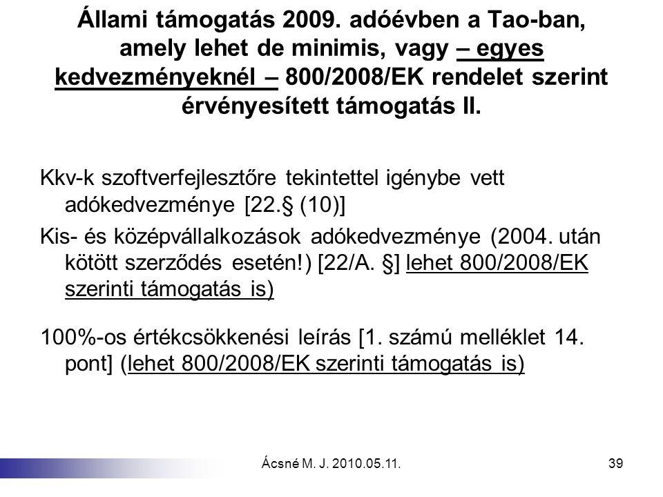 Állami támogatás 2009. adóévben a Tao-ban, amely lehet de minimis, vagy – egyes kedvezményeknél – 800/2008/EK rendelet szerint érvényesített támogatás II.