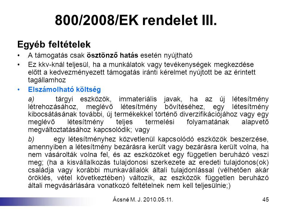 800/2008/EK rendelet III. Egyéb feltételek
