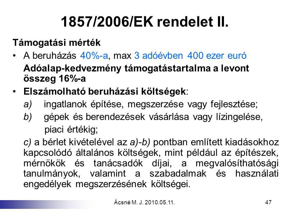 1857/2006/EK rendelet II. Támogatási mérték