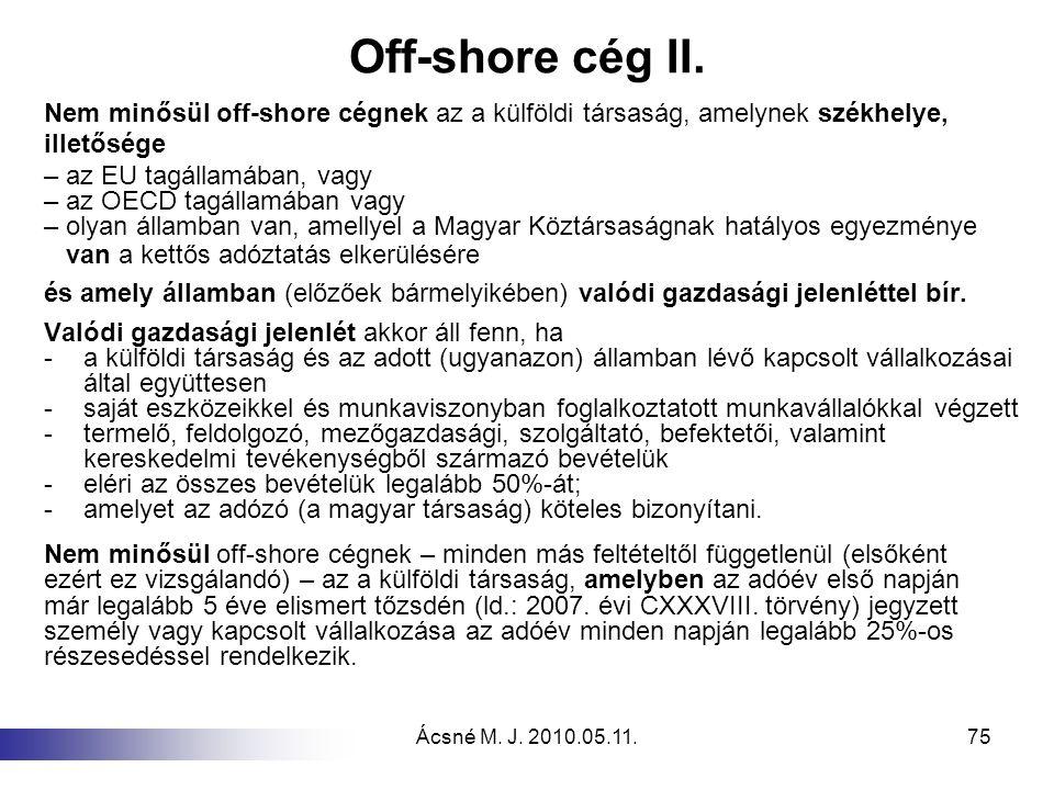 Off-shore cég II. Nem minősül off-shore cégnek az a külföldi társaság, amelynek székhelye, illetősége.