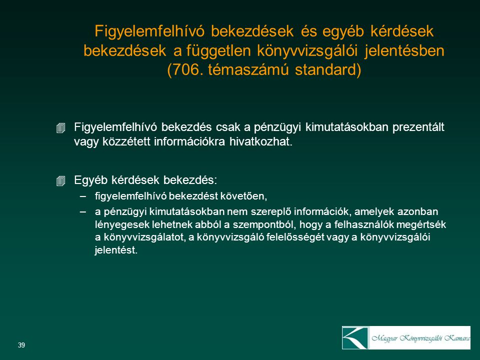 Figyelemfelhívó bekezdések és egyéb kérdések bekezdések a független könyvvizsgálói jelentésben (706. témaszámú standard)
