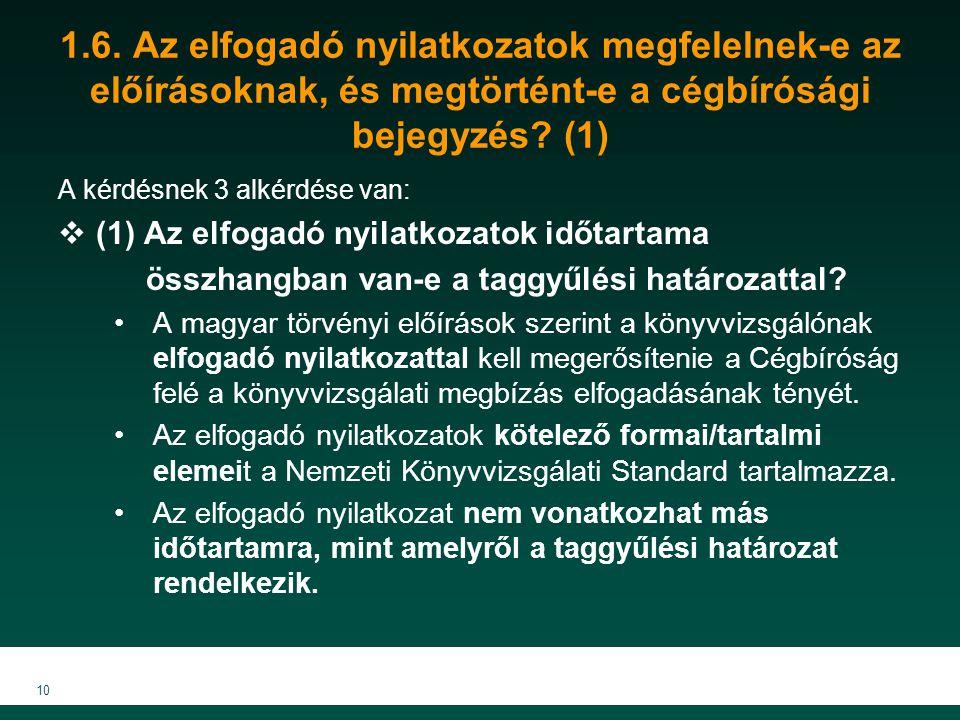 1.6. Az elfogadó nyilatkozatok megfelelnek-e az előírásoknak, és megtörtént-e a cégbírósági bejegyzés (1)