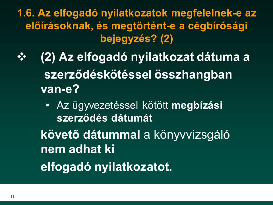 (2) Az elfogadó nyilatkozat dátuma a