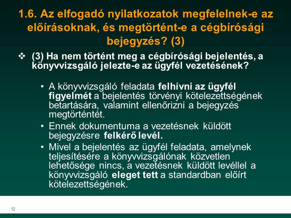 1.6. Az elfogadó nyilatkozatok megfelelnek-e az előírásoknak, és megtörtént-e a cégbírósági bejegyzés (3)