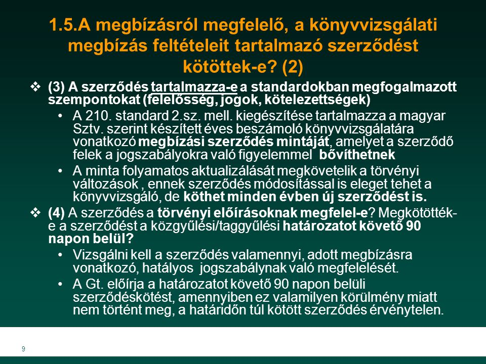 1.5.A megbízásról megfelelő, a könyvvizsgálati megbízás feltételeit tartalmazó szerződést kötöttek-e (2)