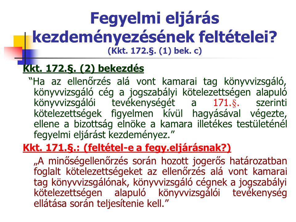 Fegyelmi eljárás kezdeményezésének feltételei. (Kkt. 172. §. (1) bek