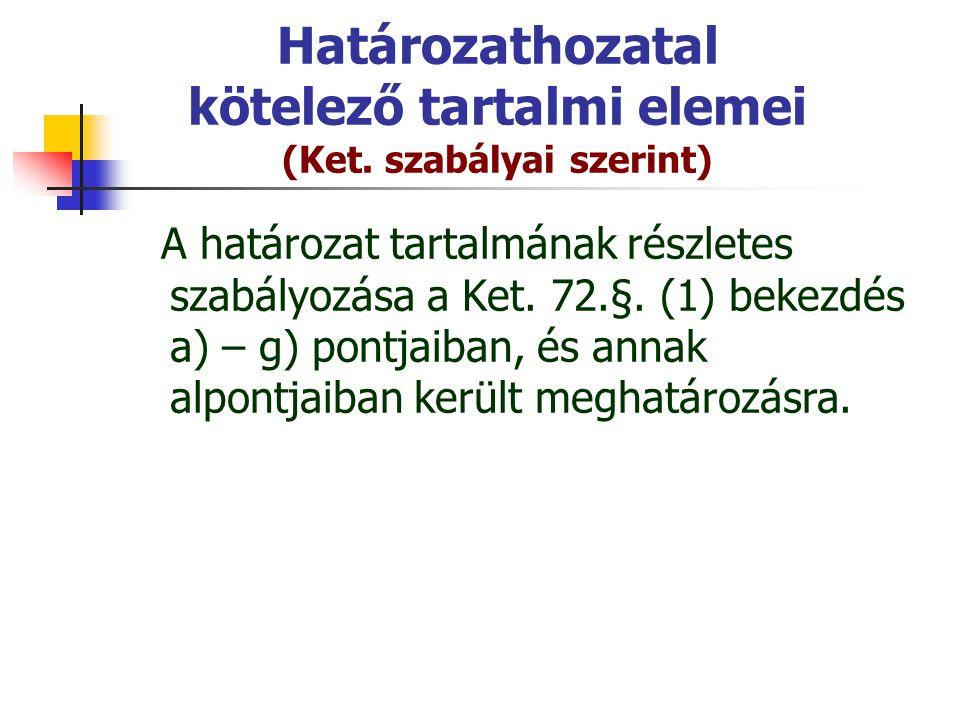 Határozathozatal kötelező tartalmi elemei (Ket. szabályai szerint)