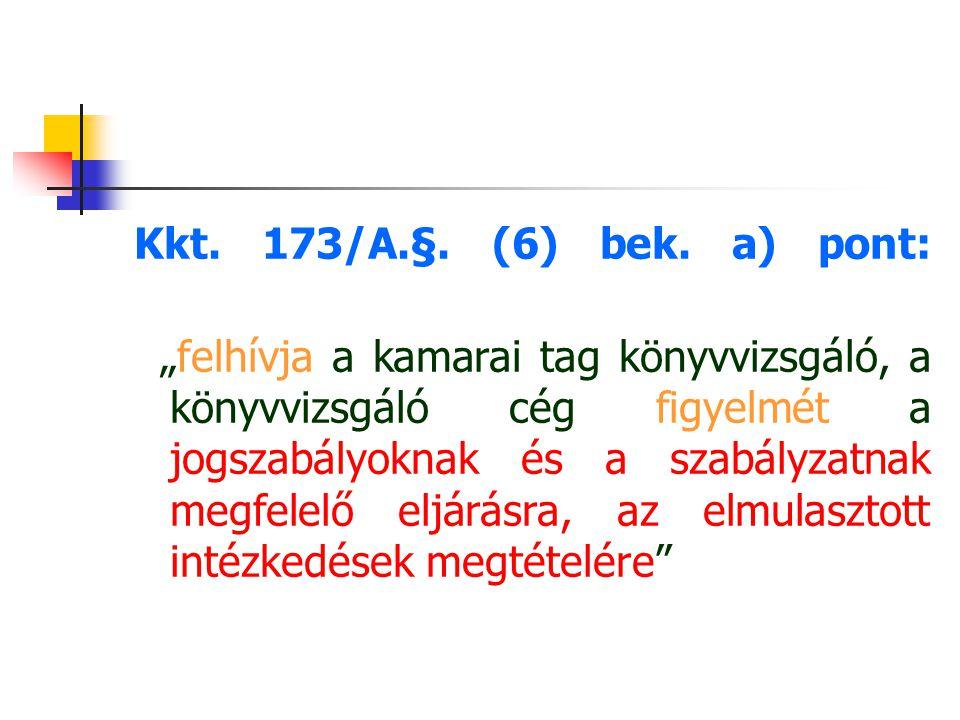 Kkt. 173/A.§. (6) bek. a) pont: