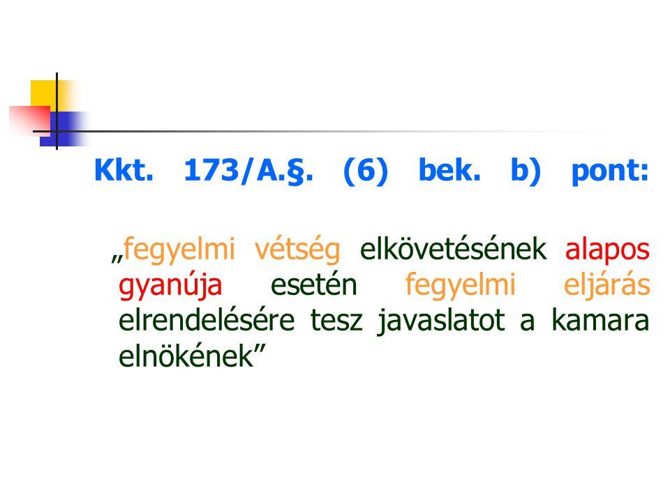 Kkt. 173/A.§. (6) bek. b) pont: